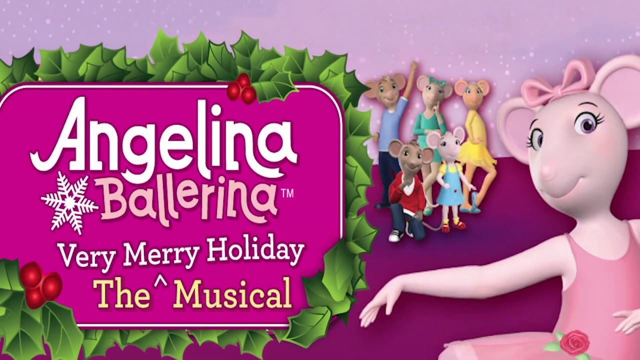 Angelina Ballerina - A Very Merry Holiday Musical