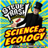 Steve Trash: Ecology is Awesome!